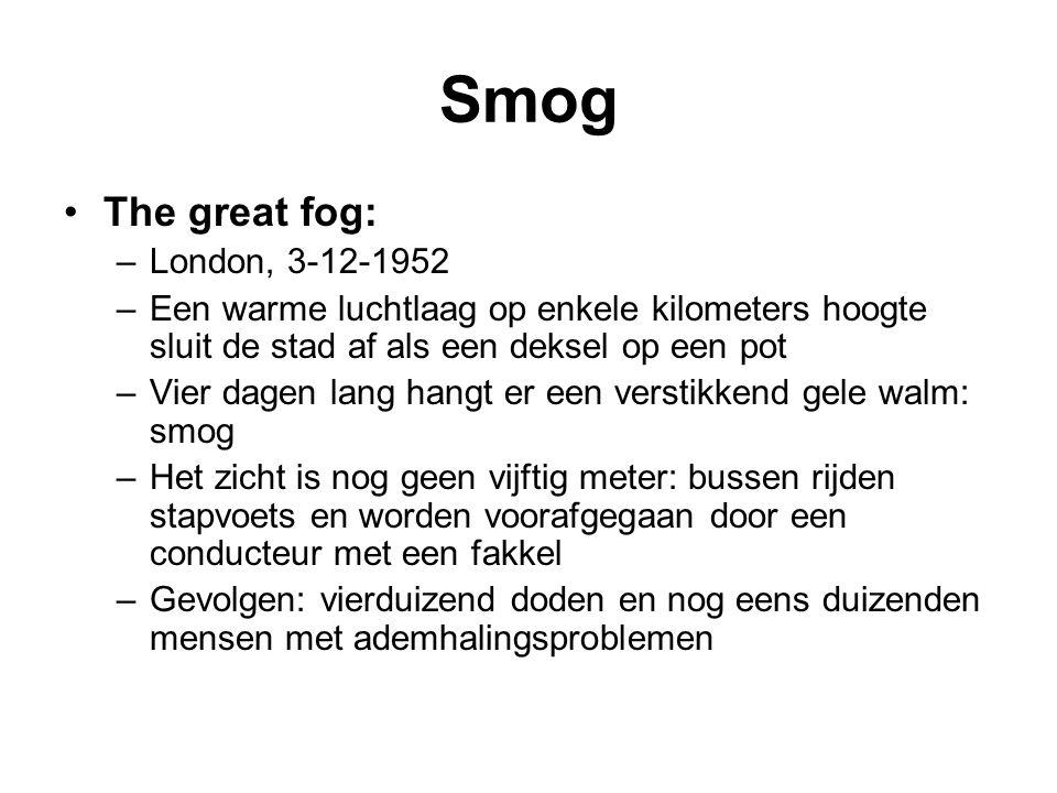 The great fog: –London, 3-12-1952 –Een warme luchtlaag op enkele kilometers hoogte sluit de stad af als een deksel op een pot –Vier dagen lang hangt e