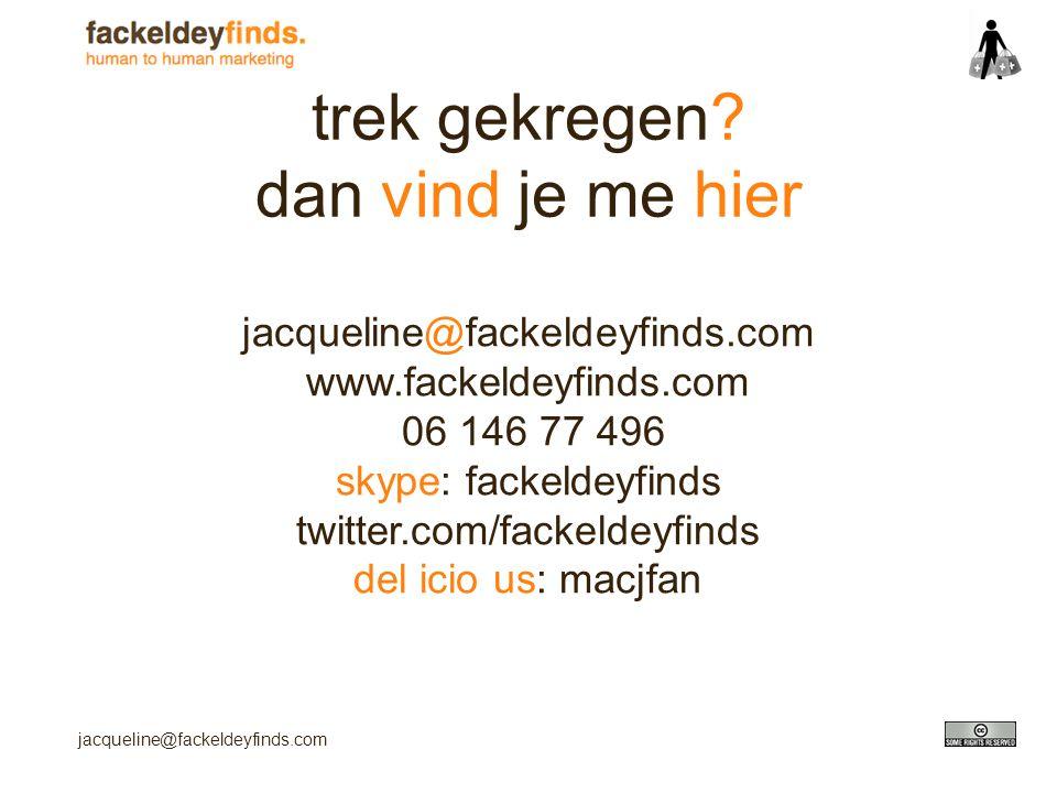 jacqueline@fackeldeyfinds.com trek gekregen? dan vind je me hier jacqueline@fackeldeyfinds.com www.fackeldeyfinds.com 06 146 77 496 skype: fackeldeyfi