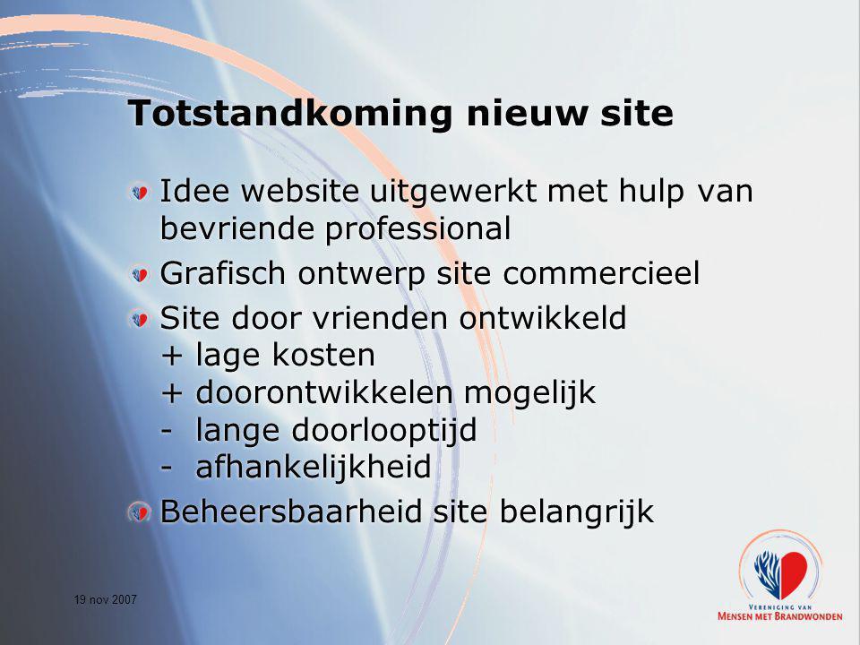 19 nov 2007 Totstandkoming nieuw site Idee website uitgewerkt met hulp van bevriende professional Grafisch ontwerp site commercieel Site door vrienden