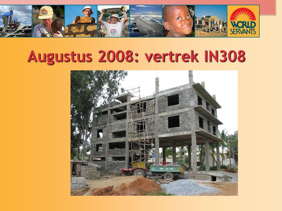 Augustus 2008: vertrek IN308