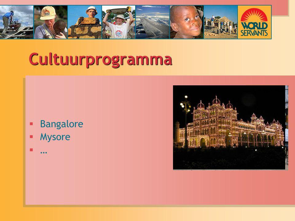 Cultuurprogramma  Bangalore  Mysore  …  Bangalore  Mysore ……