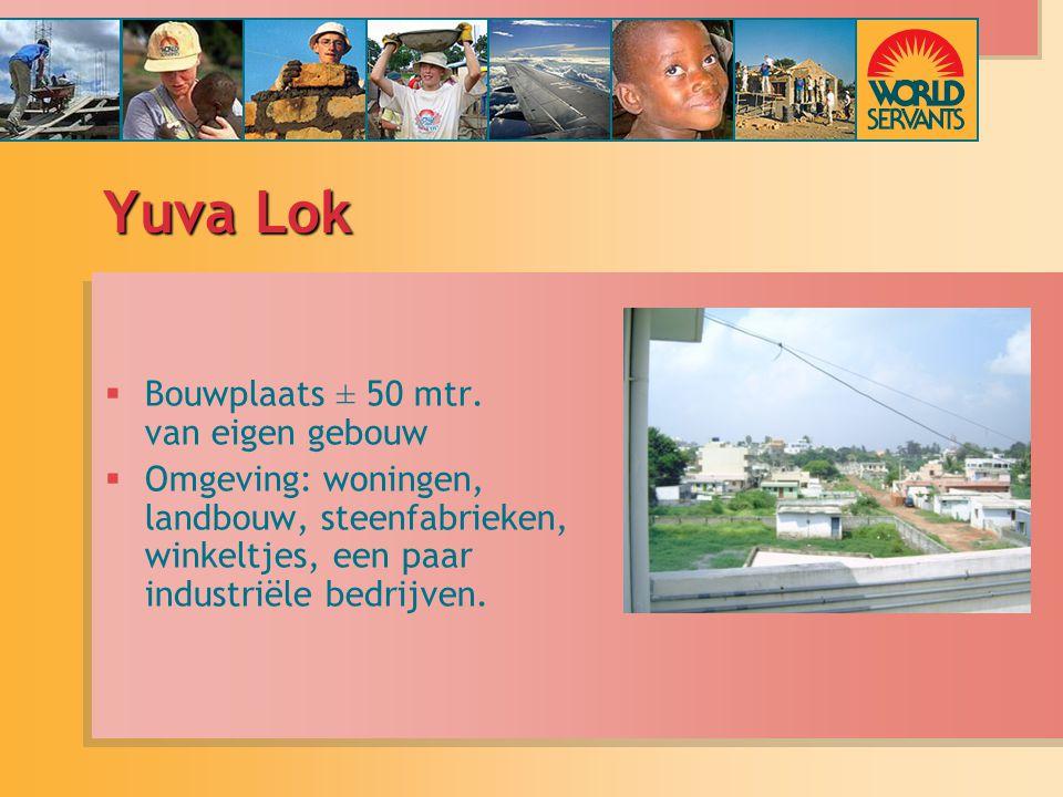 Yuva Lok  Bouwplaats ± 50 mtr.