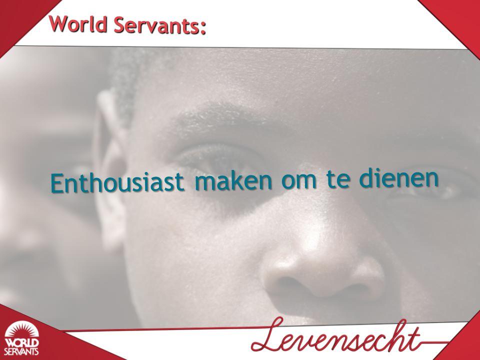 World Servants: Enthousiast maken om te dienen