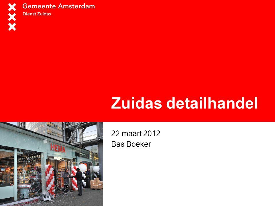 Zuidas detailhandel 22 maart 2012 Bas Boeker