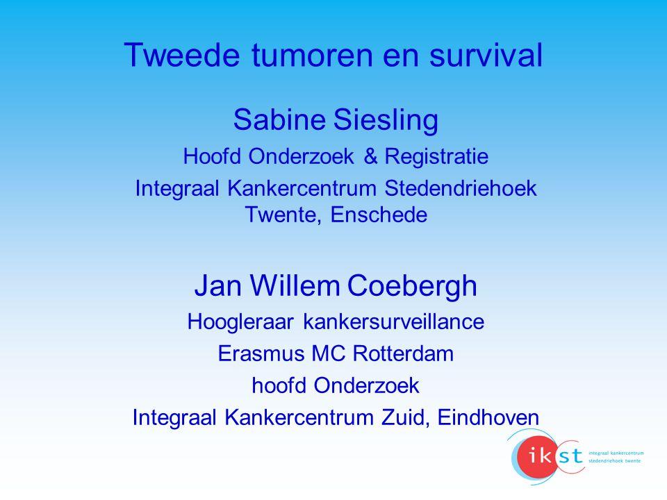 Tweede tumoren en survival Sabine Siesling Hoofd Onderzoek & Registratie Integraal Kankercentrum Stedendriehoek Twente, Enschede Jan Willem Coebergh H