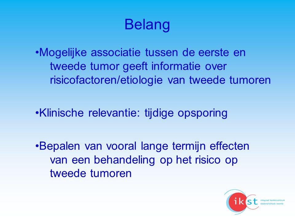 Belang Mogelijke associatie tussen de eerste en tweede tumor geeft informatie over risicofactoren/etiologie van tweede tumoren Klinische relevantie: t