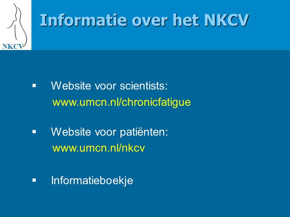 Nijmeegs Kenniscentrum Chronische Vermoeidheid Nijmeegs Kenniscentrum Chronische Vermoeidheid UMC St Radboud Mercator I Toernooiveld 214 6525 EC Nijmegen tel.