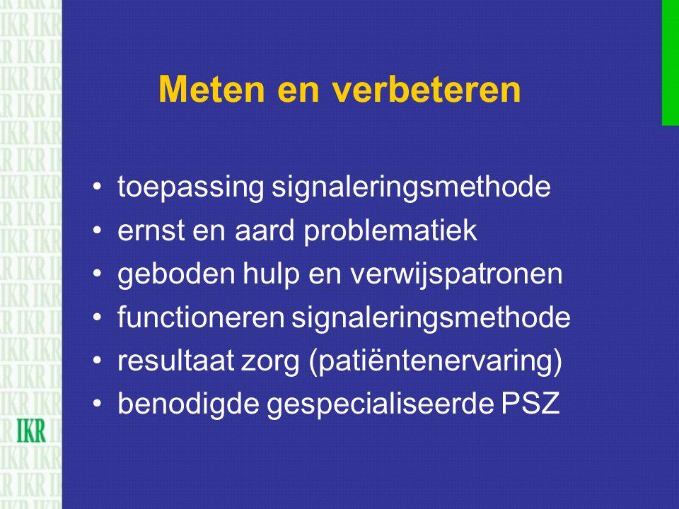 toepassing signaleringsmethode ernst en aard problematiek geboden hulp en verwijspatronen functioneren signaleringsmethode resultaat zorg (patiëntener