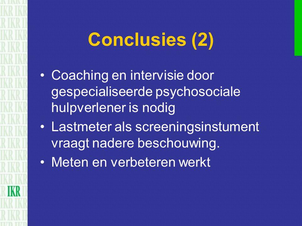 Conclusies (2) Coaching en intervisie door gespecialiseerde psychosociale hulpverlener is nodig Lastmeter als screeningsinstument vraagt nadere bescho