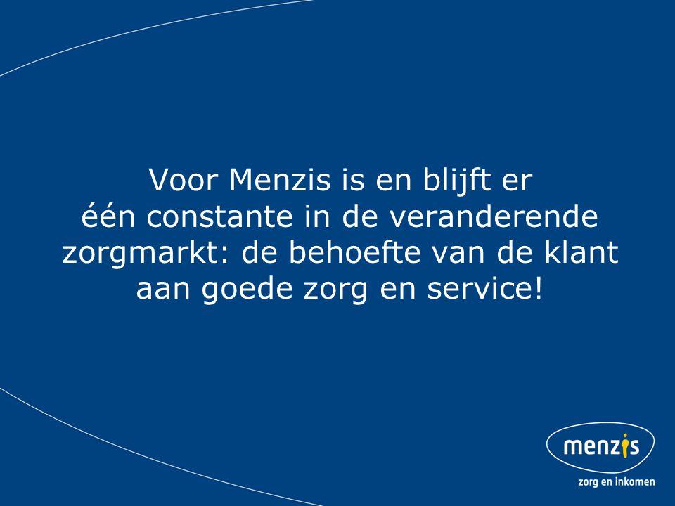 Voor Menzis is en blijft er één constante in de veranderende zorgmarkt: de behoefte van de klant aan goede zorg en service!