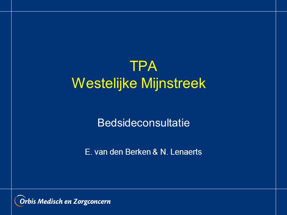 TPA Westelijke Mijnstreek Bedsideconsultatie E. van den Berken & N. Lenaerts