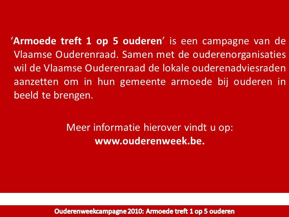 'Armoede treft 1 op 5 ouderen' is een campagne van de Vlaamse Ouderenraad. Samen met de ouderenorganisaties wil de Vlaamse Ouderenraad de lokale ouder