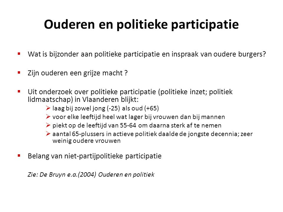 Ouderen en politieke participatie  Wat is bijzonder aan politieke participatie en inspraak van oudere burgers?  Zijn ouderen een grijze macht ?  Ui