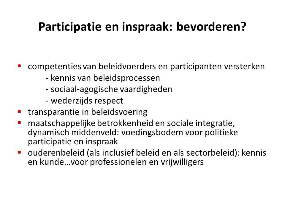 Participatie en inspraak: bevorderen?  competenties van beleidvoerders en participanten versterken - kennis van beleidsprocessen - sociaal-agogische