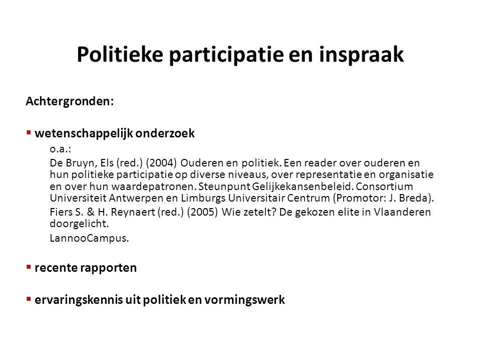 Politieke participatie en inspraak Achtergronden:  wetenschappelijk onderzoek o.a.: De Bruyn, Els (red.) (2004) Ouderen en politiek. Een reader over