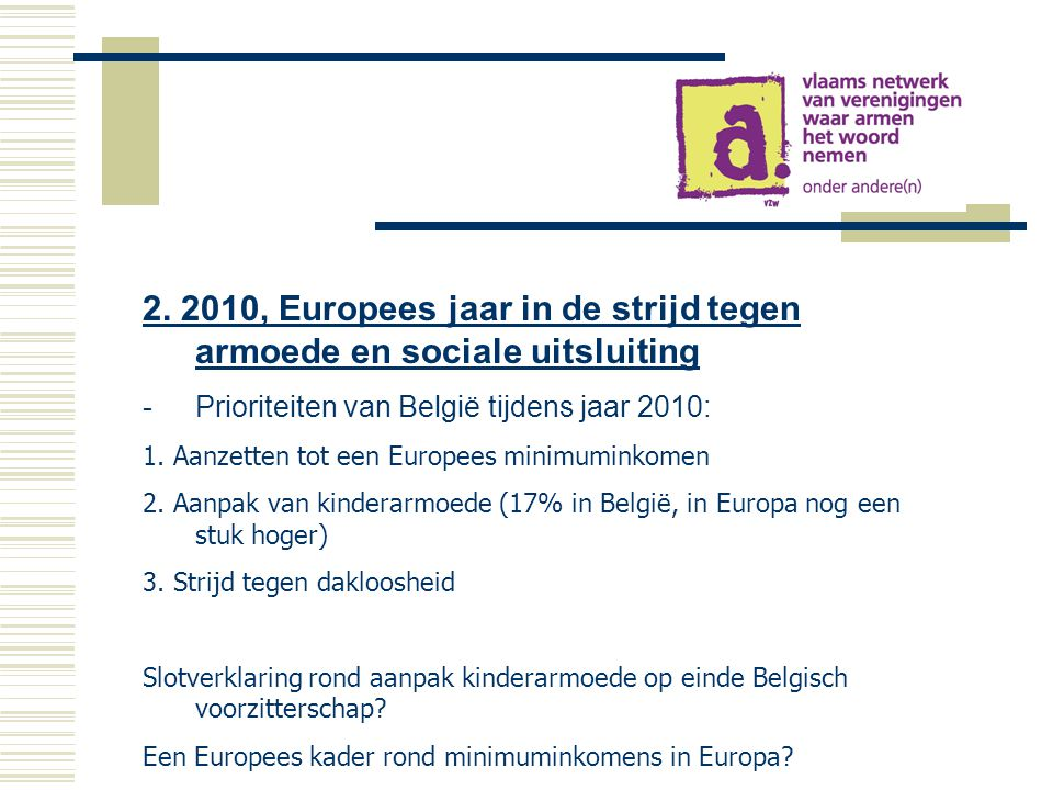 2. 2010, Europees jaar in de strijd tegen armoede en sociale uitsluiting -Prioriteiten van België tijdens jaar 2010: 1. Aanzetten tot een Europees min
