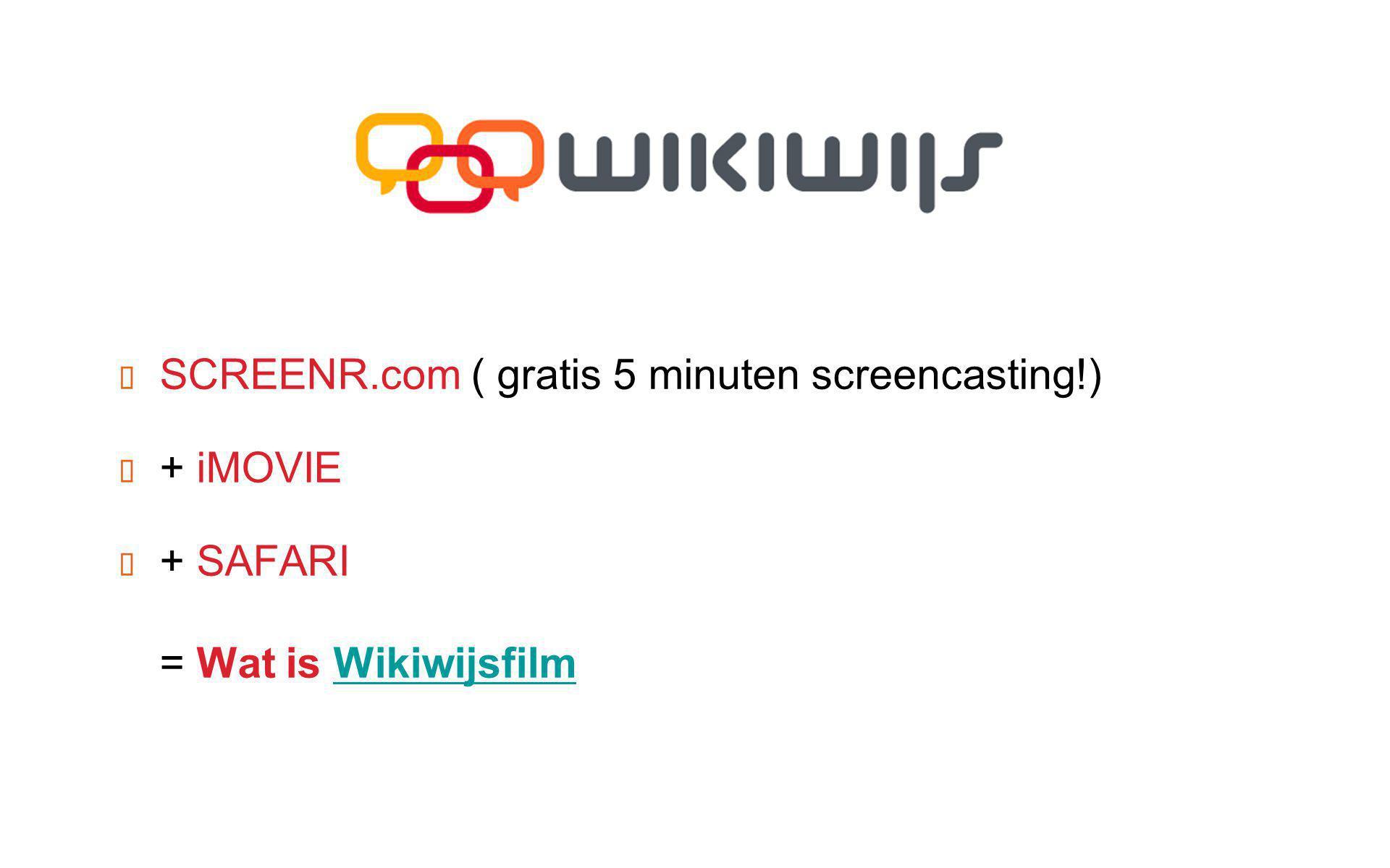 ✦ SCREENR.com ( gratis 5 minuten screencasting!) ✦ + iMOVIE ✦ + SAFARI = Wat is WikiwijsfilmWikiwijsfilm