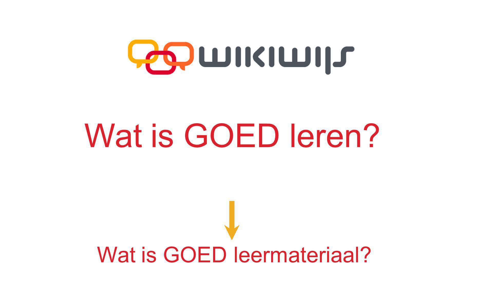 Wat is GOED leermateriaal? Wat is GOED leren?