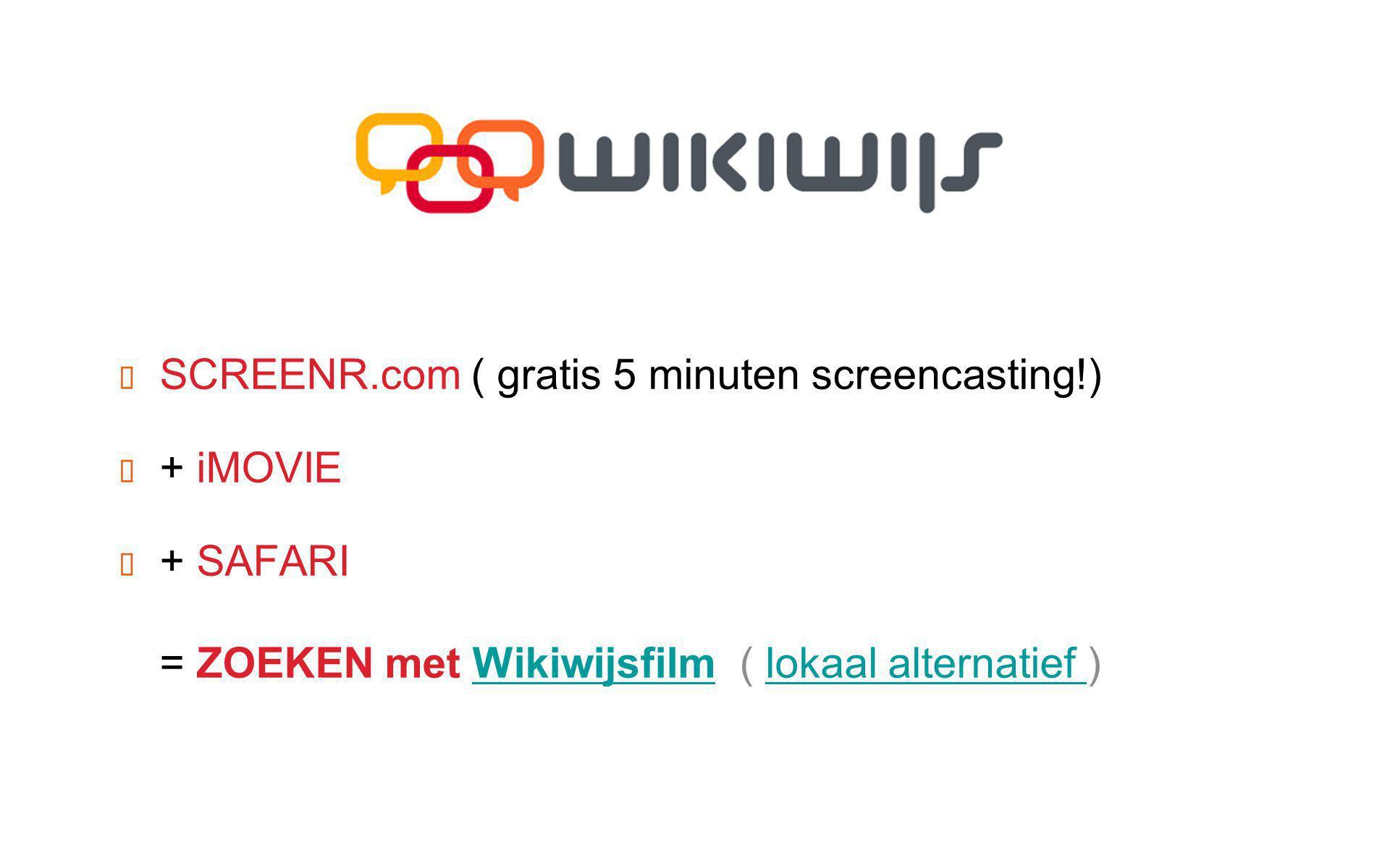 ✦ SCREENR.com ( gratis 5 minuten screencasting!) ✦ + iMOVIE ✦ + SAFARI = ZOEKEN met Wikiwijsfilm ( lokaal alternatief )Wikiwijsfilmlokaal alternatief