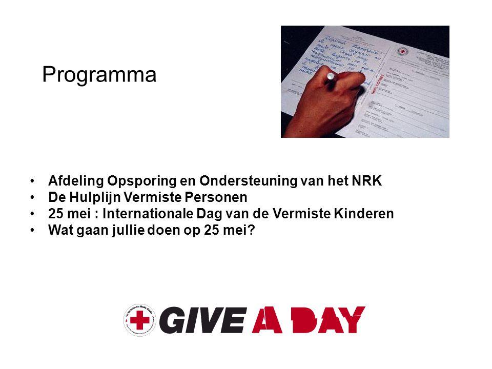 Programma Afdeling Opsporing en Ondersteuning van het NRK De Hulplijn Vermiste Personen 25 mei : Internationale Dag van de Vermiste Kinderen Wat gaan
