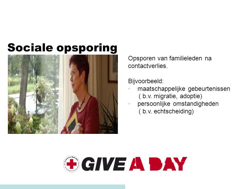 Sociale opsporing Opsporen van familieleden na contactverlies. Bijvoorbeeld: maatschappelijke gebeurtenissen ( b.v. migratie, adoptie) persoonlijke om