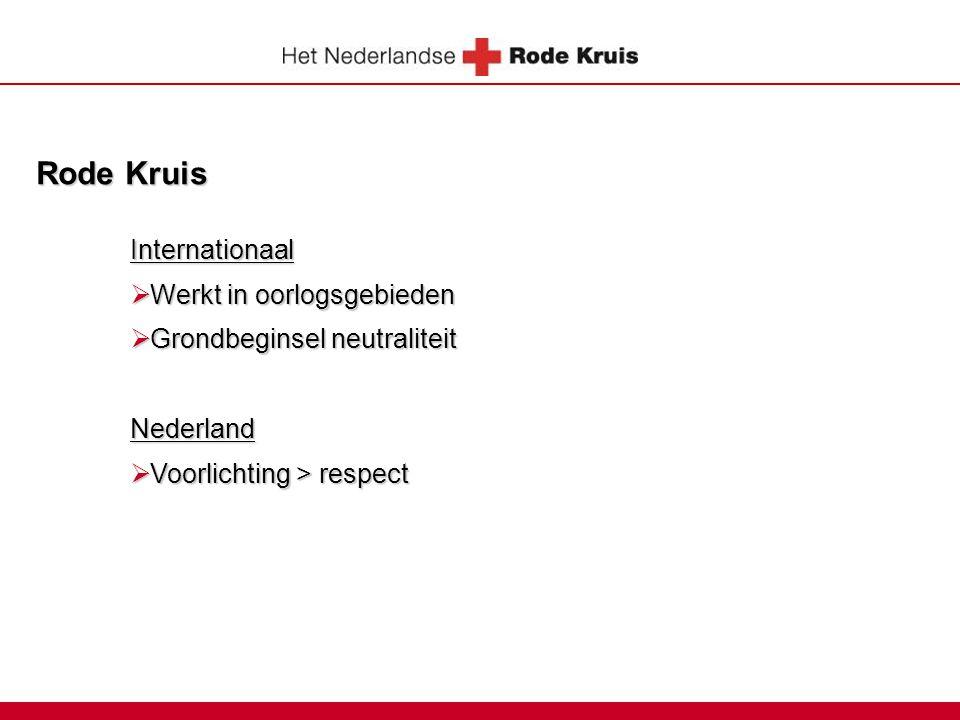 Rode Kruis Internationaal  Werkt in oorlogsgebieden  Grondbeginsel neutraliteit Nederland  Voorlichting > respect