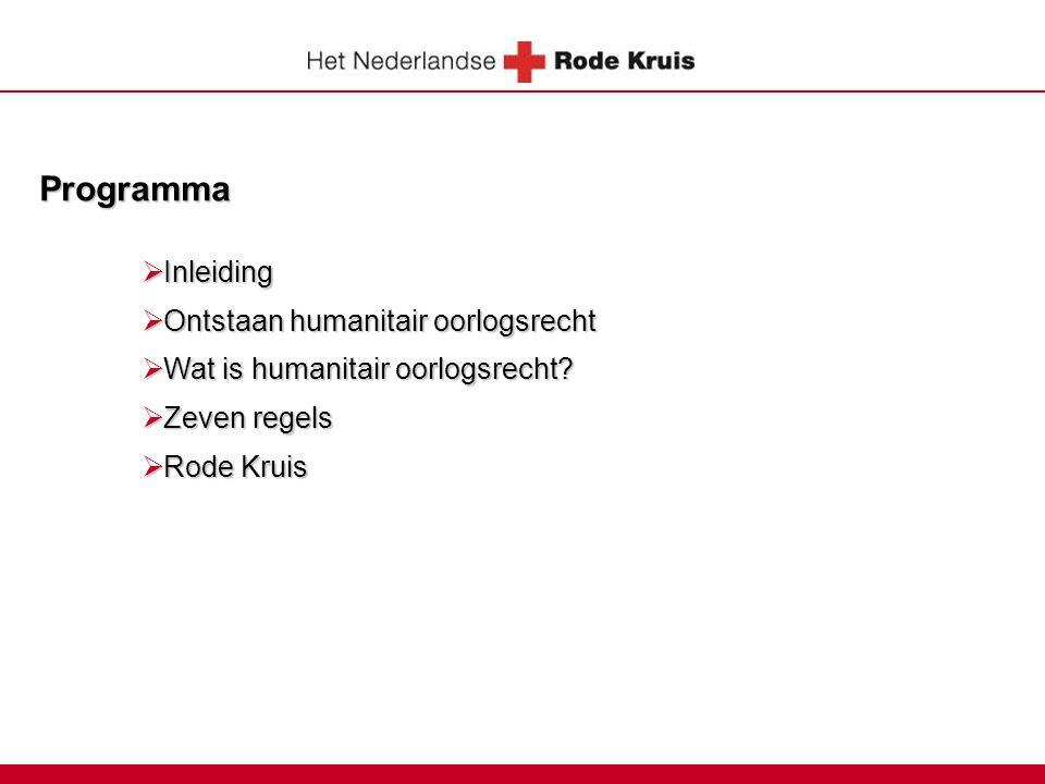 Programma  Inleiding  Ontstaan humanitair oorlogsrecht  Wat is humanitair oorlogsrecht.