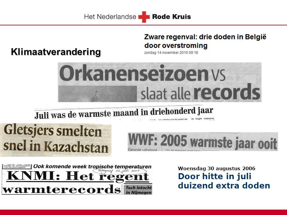 Rode Kruis  Internationaal Klimaatcentrum: bewustwording en actie  Nederlandse Rode Kruis: noodhulp, rampenvoorbereiding en risicovermindering en risicovermindering