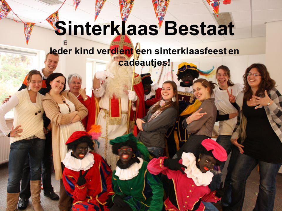 Sinterklaas Bestaat Ieder kind verdient een sinterklaasfeest en cadeautjes!
