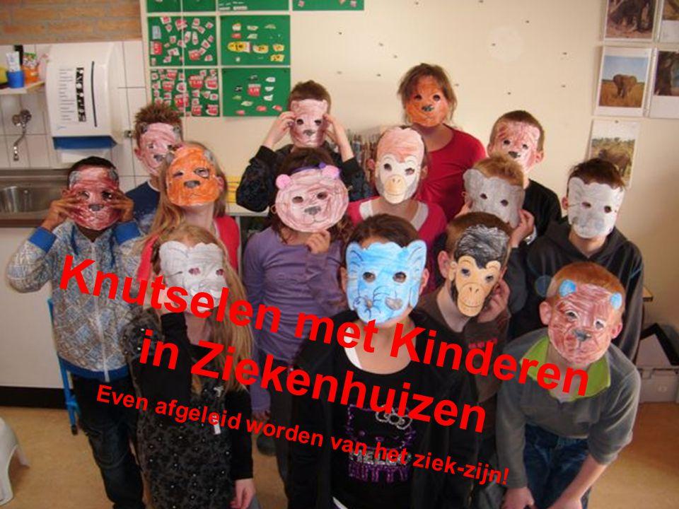 Knutselen met Kinderen in Ziekenhuizen Even afgeleid worden van het ziek-zijn!