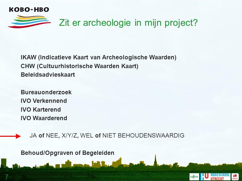 7 Zit er archeologie in mijn project.