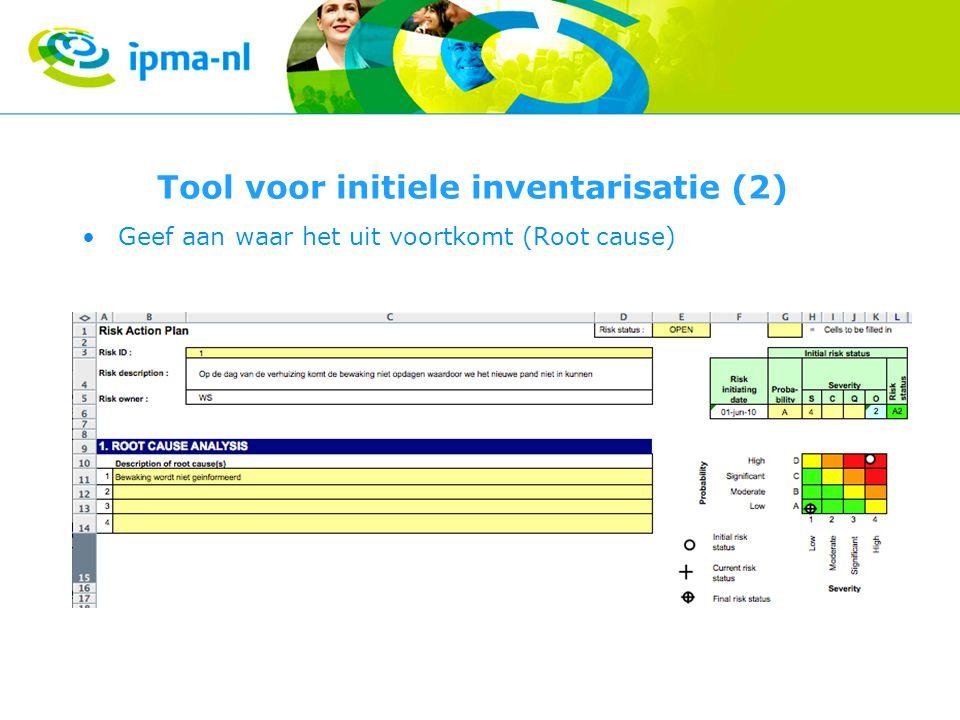 Tool voor initiele inventarisatie (2) Geef aan waar het uit voortkomt (Root cause)