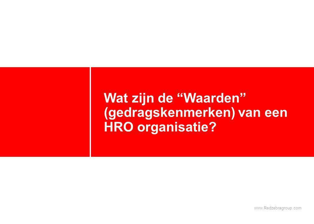 """www.Redzebragroup.com Wat zijn de """"Waarden"""" (gedragskenmerken) van een HRO organisatie?"""