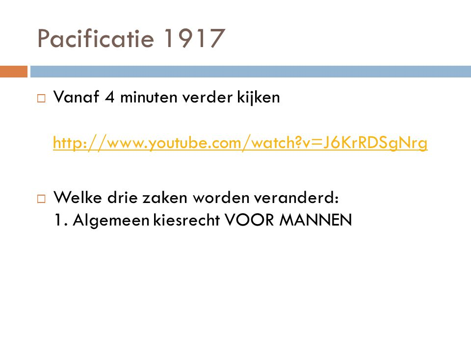 Pacificatie 1917  Vanaf 4 minuten verder kijken http://www.youtube.com/watch?v=J6KrRDSgNrg http://www.youtube.com/watch?v=J6KrRDSgNrg  Welke drie za
