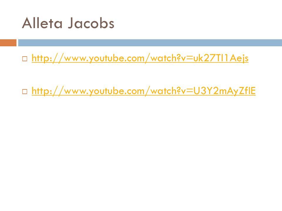 Alleta Jacobs  http://www.youtube.com/watch?v=uk27Tl1Aejs http://www.youtube.com/watch?v=uk27Tl1Aejs  http://www.youtube.com/watch?v=U3Y2mAyZfIE htt