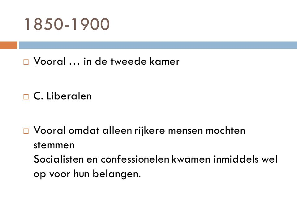 1850-1900  Socialisten/ confessionelen kwamen op voor hun belangen(emancipatie).