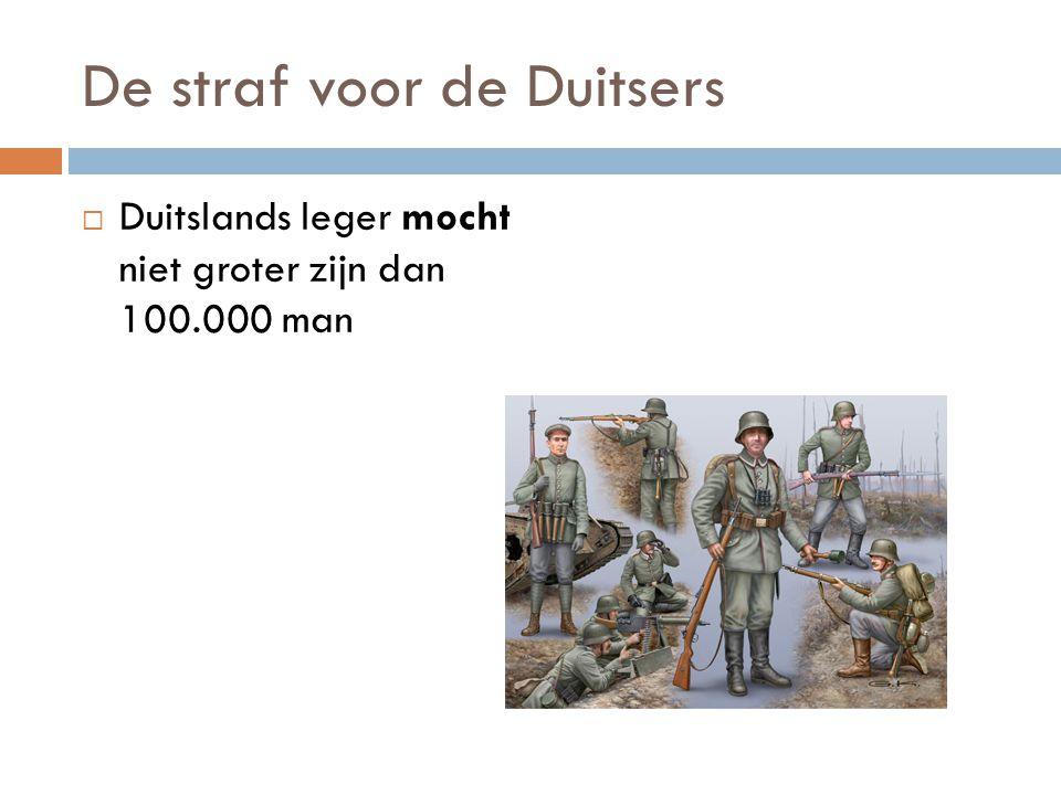 De straf voor de Duitsers  Duitslands leger mocht niet groter zijn dan 100.000 man