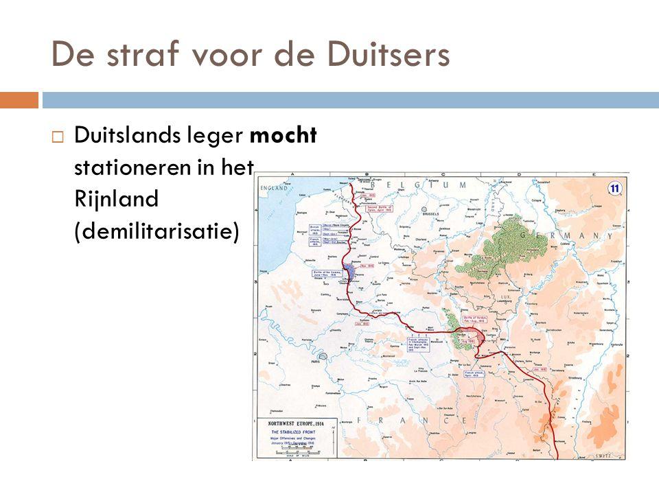 De straf voor de Duitsers  Duitslands leger mocht stationeren in het Rijnland (demilitarisatie)