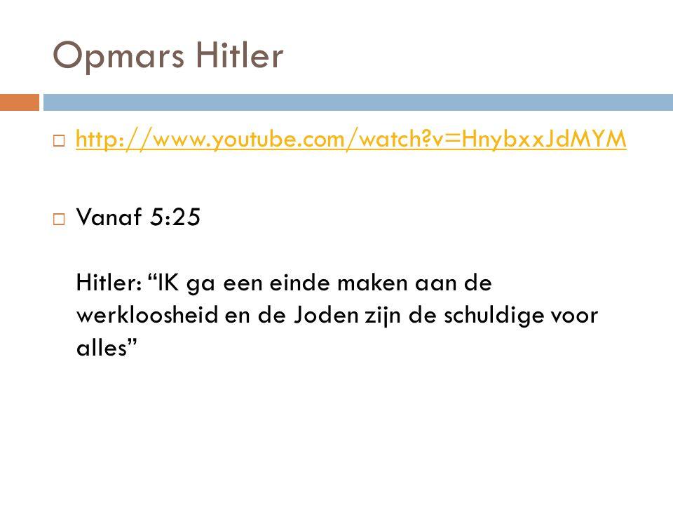"""Opmars Hitler  http://www.youtube.com/watch?v=HnybxxJdMYM http://www.youtube.com/watch?v=HnybxxJdMYM  Vanaf 5:25 Hitler: """"IK ga een einde maken aan"""