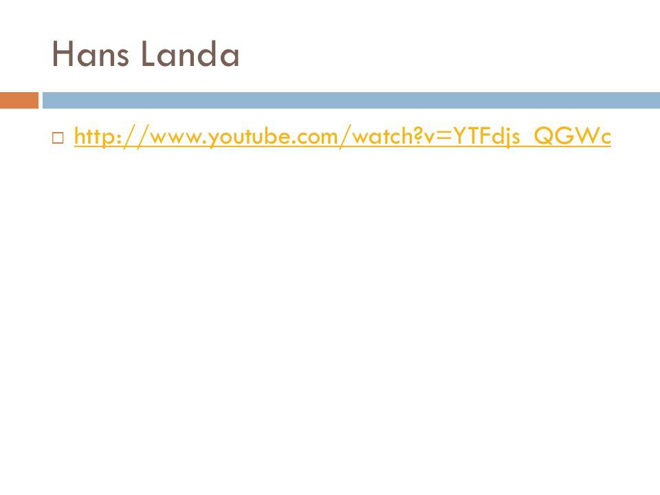 Hans Landa  http://www.youtube.com/watch?v=YTFdjs_QGWc http://www.youtube.com/watch?v=YTFdjs_QGWc