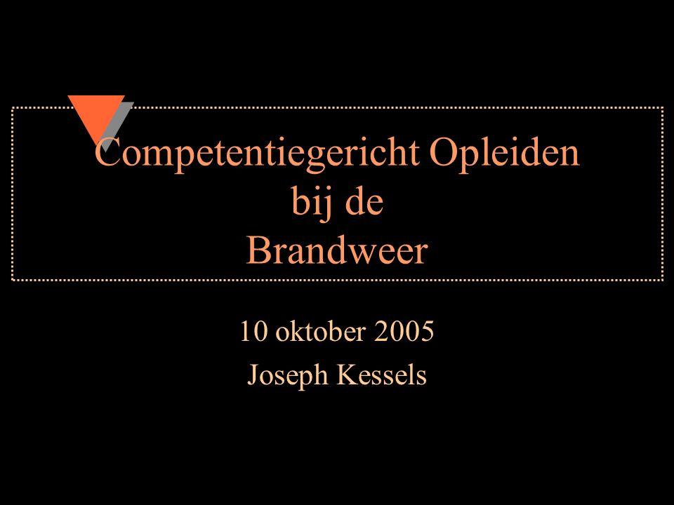 Competentiegericht Opleiden bij de Brandweer 10 oktober 2005 Joseph Kessels