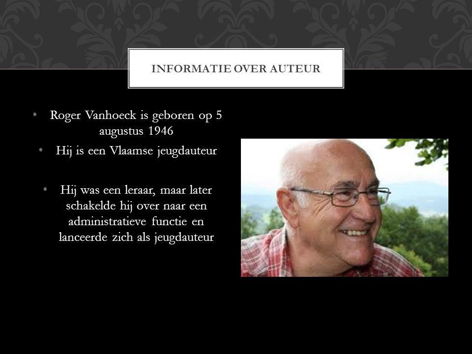 Roger Vanhoeck is geboren op 5 augustus 1946 Hij is een Vlaamse jeugdauteur Hij was een leraar, maar later schakelde hij over naar een administratieve