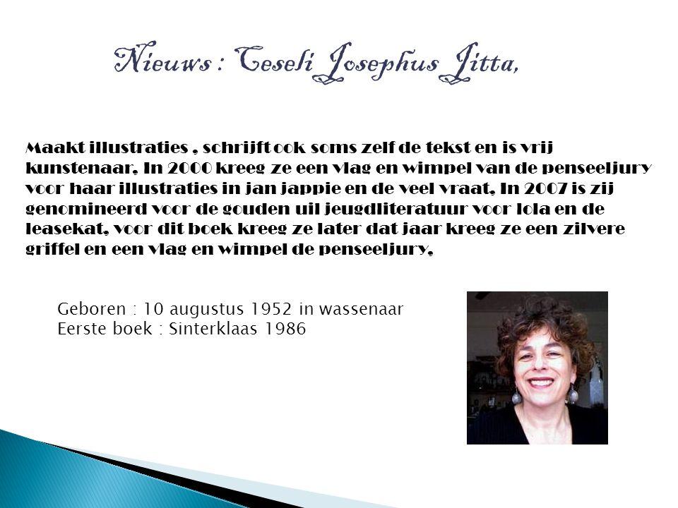 Nieuws : Ceseli Josephus Jitta, Maakt illustraties, schrijft ook soms zelf de tekst en is vrij kunstenaar, In 2000 kreeg ze een vlag en wimpel van de
