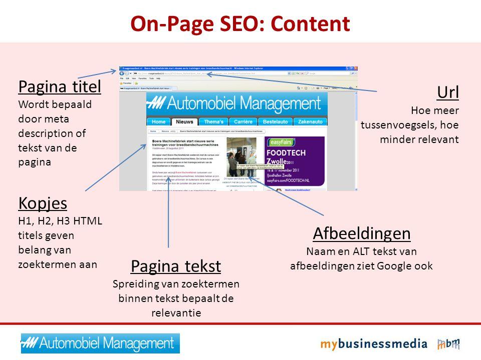 Afbeeldingen Naam en ALT tekst van afbeeldingen ziet Google ook On-Page SEO: Content Pagina titel Wordt bepaald door meta description of tekst van de