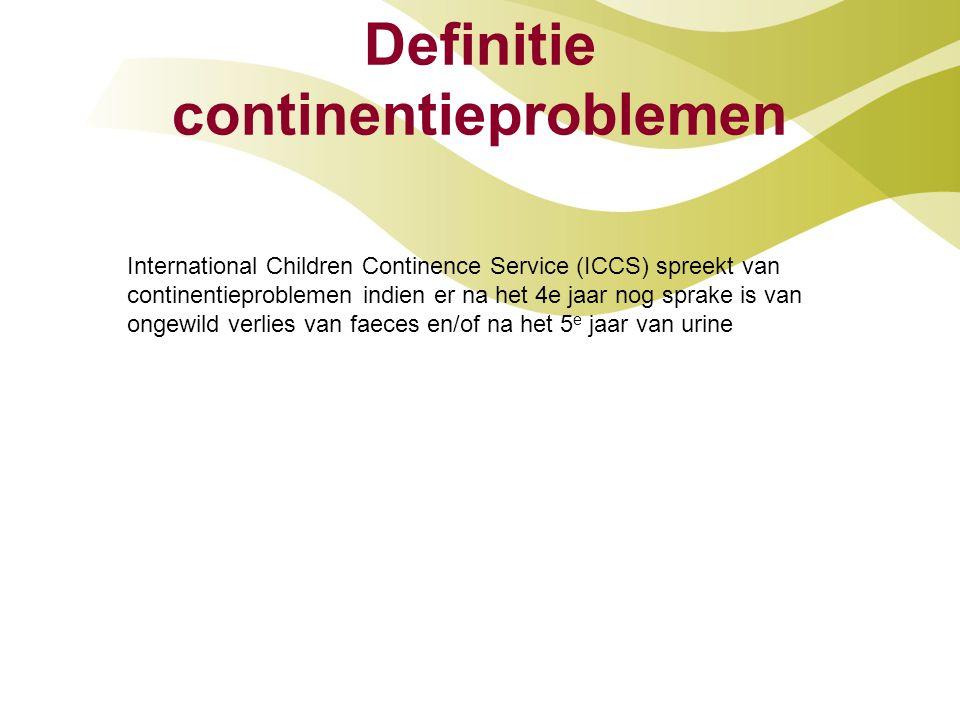 Definitie continentieproblemen International Children Continence Service (ICCS) spreekt van continentieproblemen indien er na het 4e jaar nog sprake i