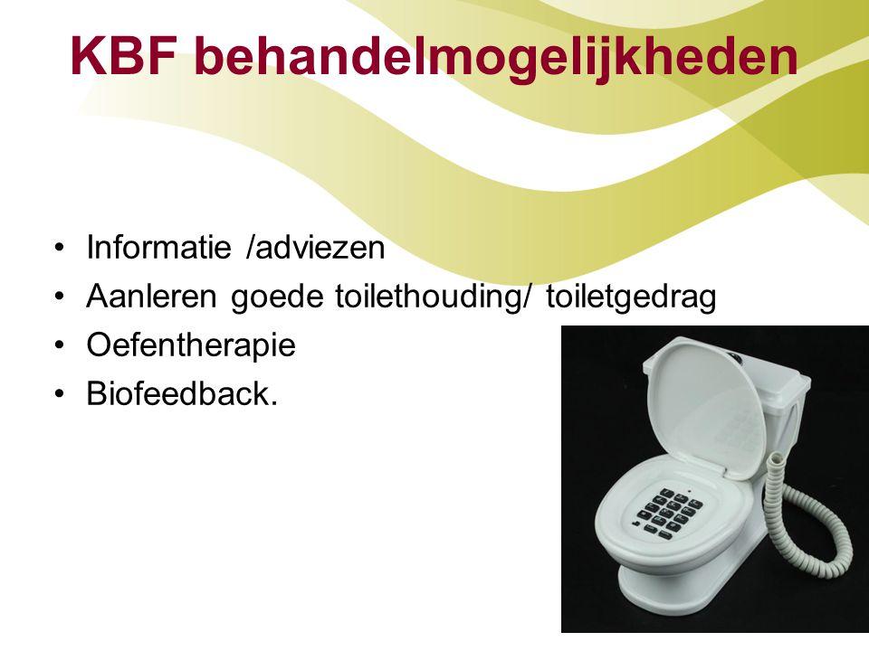 KBF behandelmogelijkheden Informatie /adviezen Aanleren goede toilethouding/ toiletgedrag Oefentherapie Biofeedback.