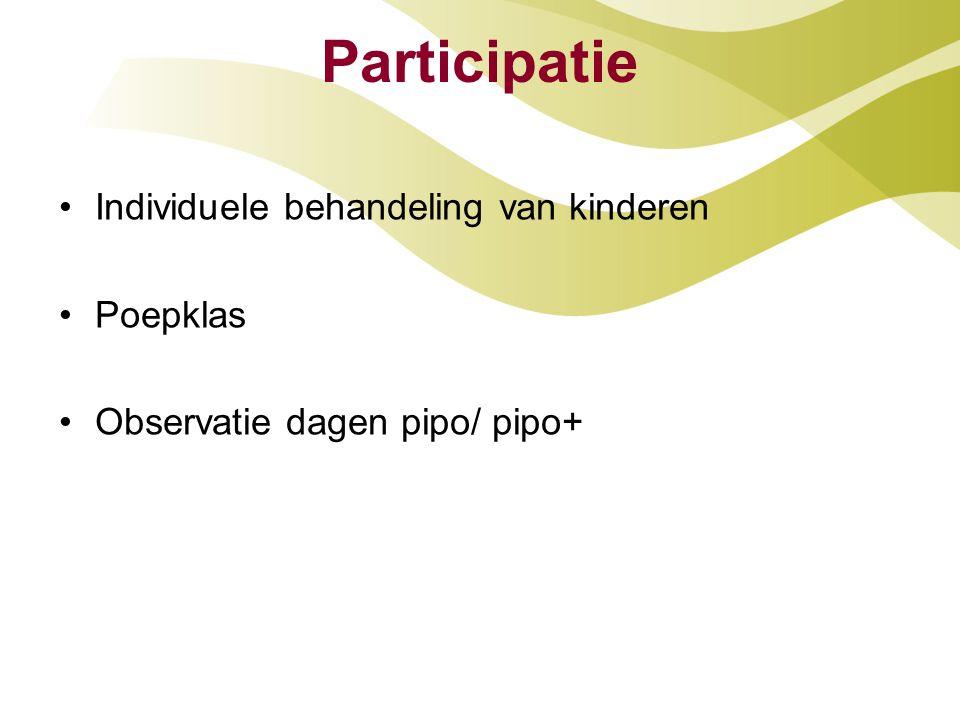 Participatie Individuele behandeling van kinderen Poepklas Observatie dagen pipo/ pipo+