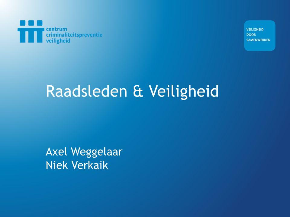 Raadsleden & Veiligheid Axel Weggelaar Niek Verkaik