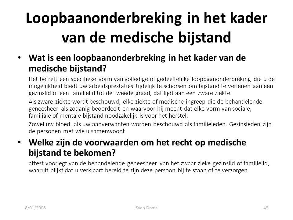 Loopbaanonderbreking in het kader van de medische bijstand Wat is een loopbaanonderbreking in het kader van de medische bijstand? Het betreft een spec