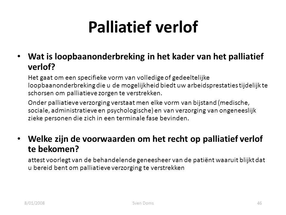Palliatief verlof Wat is loopbaanonderbreking in het kader van het palliatief verlof? Het gaat om een specifieke vorm van volledige of gedeeltelijke l